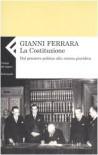 Costituzione: dal pensiero politico alla norma giuridica - Gianni Ferrara