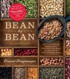 Bean by Bean: A Cookbook: More Than 175 Recipes for Fresh Beans, Dried Beans, Cool Beans, Hot Beans, Savory Beans, Even Sweet Beans! - Crescent Dragonwagon