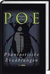 Phantastische Erzählungen - Edgar Allan Poe