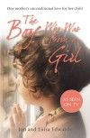 The Boy Who Was Born a Girl: One Mother's Unconditional Love for Her Child - Jon Edwards, Luisa Edwards