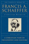 The Complete Works of Francis a Schaeffer a Christian Worldview - Frances A. Schaeffer