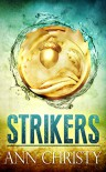 Strikers - Ann Christy