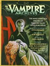 The Vampire Archives: The Most Complete Volume of Vampire Tales Ever Published (Vintage Crime/Black Lizard) -
