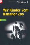 Wir Kinder vom Bahnhof Zoo -  Kai Hermann Horst Rieck, Christiane F.