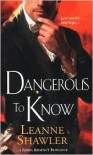 Dangerous To Know - Leanne Shawler
