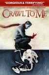 Crawl to Me - Alan Robert