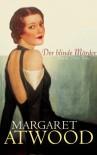 Der blinde Mörder - Brigitte Walitzek, Margaret Atwood