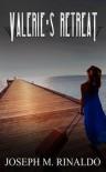Valerie's Retreat - Joseph M. Rinaldo