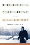 The Other American The Life Of Michael Harrington - Maurice Isserman