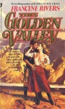 This Golden Valley - Francine Rivers
