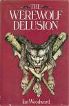 The werewolf delusion - Ian Woodward