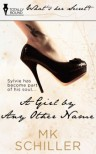 A Girl By Any Other Name - M.K. Schiller