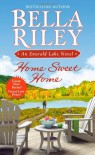 Home Sweet Home (An Emerald Lake Novel) - Bella Riley