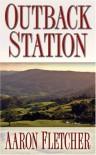 Outback Station - Aaron Fletcher