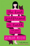 The Last Girlfriend on Earth and Other Love Stories - Simon Rich