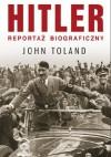 Hitler. Reportaż biograficzny - John Toland