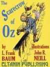 The Scarecrow of Oz [Illustrated] - L. Frank Baum, Eltanin Publishing, John R. Neill