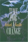 Time for a Change - Richard Bandler