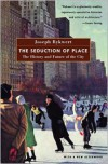 Seduction of Place: The History and Future of Cities - Joseph Rykwert