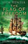 The Flag of Freedom. Seth Hunter - Seth Hunter
