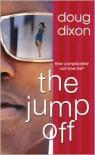 The Jump Off - Doug Dixon