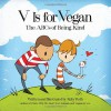 V Is for Vegan: The ABCs of Being Kind - Ruby Roth
