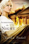 Surrender the Night - MaryLu Tyndall, M.L. Tyndall