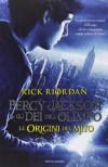 Percy Jackson e gli dei dell'Olimpo. Le origini del mito: Il ladro di fulmini-Il mare dei mostri-La maledizione del titano - Rick Riordan
