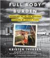 Full Body Burden: Growing Up in the Nuclear Shadow of Rocky Flats - Kristen Iversen, Kirsten Potter