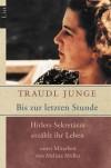 Bis zur letzten Stunde. Hitlers Sekretärin erzählt ihr Leben. (Broschiert) - Traudl Junge, Melissa Müller