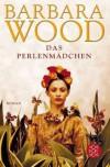 Das Perlenmädchen - Barbara Wood, Veronika Cordes