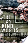 The Last Kind Words: A Novel - Tom Piccirilli