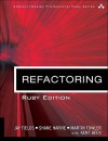 Refactoring: Ruby Edition - Jay Fields, Shane Harvie, Martin Fowler