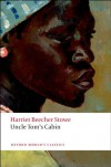 Uncle Tom's Cabin (Oxford World's Classics) - Harriet Beecher Stowe