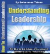 How To Understand Leadership (To Be A Leader, You must Understand Yourself) - Soluciones Tainas