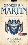 Das Lied von Eis und Feuer 8: Die dunkle Königin - George R.R. Martin