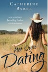 Not Quite Dating (Not Quite series) - Catherine Bybee