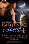 Halloween Heat I - Tristram La Roche, Reneé George, Dianne Hartsock, Kiran Hunter, Elin Gregory
