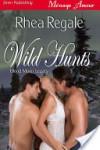 Wild Hunts - Rhea Regale
