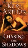 Chasing the Shadows: Nikki and Michael Book 3 - Keri Arthur