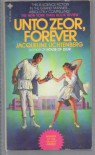 Unto Zeor, Forever (Sime/Gen, Book 2) - Jacqueline Lichtenberg