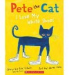 Pete the Cat I Love My White Shoes - Eric Litwin James Dean (Illustrator)