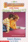 Karen's Mystery (Baby-Sitters Little Sister Super Special, No. 3) - Ann Matthews Martin