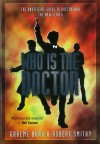 Who is the Doctor: The Unofficial Guide to Doctor Who: The New Series - Graeme Burk, Robert Smith?