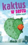 Kaktus w sercu - Barbara Jasnyk