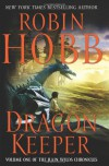 Dragon Keeper (Rain Wilds Chronicles, #1) - Robin Hobb
