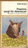 Psammy sorgt für Abenteuer - E. Nesbit