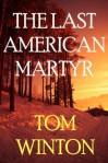 The Last American Martyr - Tom Winton
