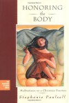 Honoring the Body: Meditations on a Christian Practice - Stephanie Paulsell