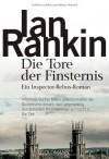 Die Tore der Finsternis: der 13. Fall für Inspector Rebus: Ein Inspector-Rebus- Roman - Ian Rankin